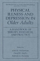 Physical Illness and Depression in Older Adults: A Handbook of Theory, Research, and Practice