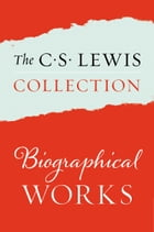The C. S. Lewis Collection: Biographical Works: The Eight Titles Include: Surprised by Joy; A Grief Observed; All My Road Before Me; Letters to an A by C. S. Lewis
