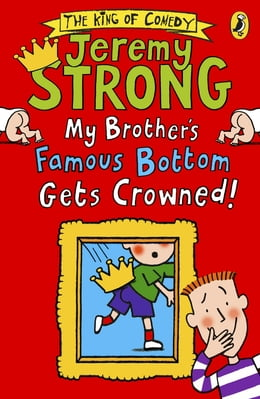Book My Brother's Famous Bottom Gets Crowned! by Jeremy Strong