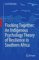 Flocking Together: An Indigenous Psychology Theory of Resilience in Southern Africa