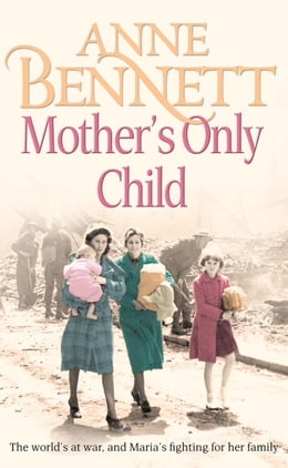 Book Mother's Only Child by Anne Bennett