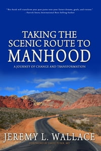 Taking the Scenic Route to Manhood
