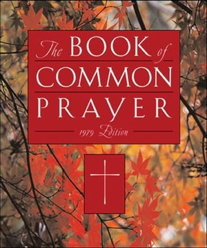 The 1979 Book Of Common Prayer