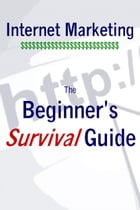 Internet Marketing: The Beginner's Survival Guide by Robert George