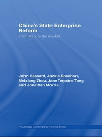 China's State Enterprise Reform: From Marx to the Market