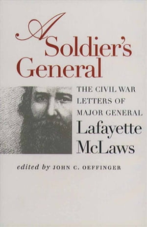 A Soldier's General The Civil War Letters of Major General Lafayette McLaws
