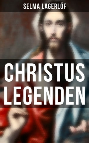 Christus Legenden by Selma Lagerlöf