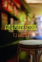 An Empty Stool by TJ Whittle