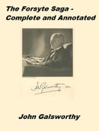 The Forsyte Saga - Complete (Annotated) by John Galsworthy