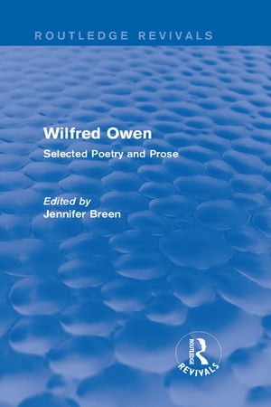Wilfred Owen (Routledge Revivals): Selected Poetry and Prose