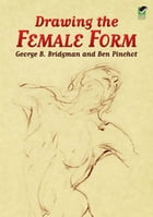 Drawing the Female Form by Ben Pinchot