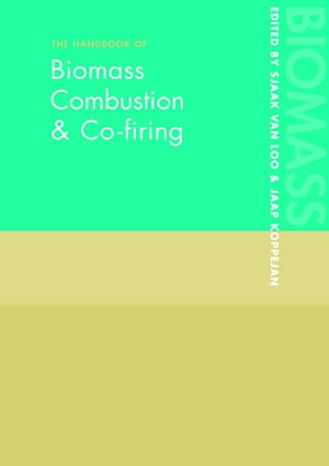 The Handbook of Biomass Combustion and Co-firing