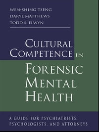 Cultural Competence in Forensic Mental Health: A Guide for Psychiatrists, Psychologists, and…