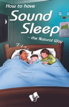How to have Sound Sleep - The Natural Way by Dr. A. K. Sethi