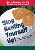 Stop Beating Yourself Up! How To Play Your Best Golf Despite Years of Lessons 00691ca0-4b6b-463f-b758-19d8ba325c35