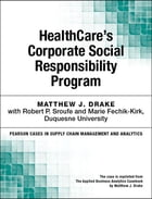 HealthCare's Corporate Social Responsibility Program by Matthew J. Drake
