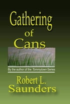 Gathering of Cans by Robert Saunders