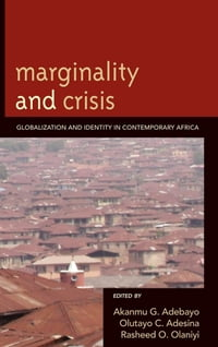 Marginality and Crisis: Globalization and Identity in Contemporary Africa