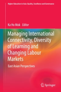 Managing International Connectivity, Diversity of Learning and Changing Labour Markets: East Asian…