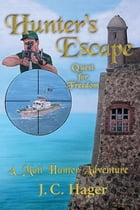Hunter's Escape: Quest for Freedom by John Hager