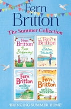 Fern Britton Summer Collection: New Beginnings, Hidden Treasures, The Holiday Home, The Stolen Weekend by Fern Britton