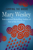 Jumping the Queue: A Novel by Mary Wesley