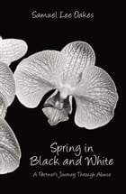 Spring in Black and White by Samuel Lee Oakes