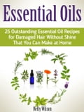 Essential Oils: 25 Outstanding Essential Oil Recipes for Damaged Hair Without Shine That You Can Make at Home b22fcf67-4ce5-47aa-8e1c-1467e49e5249