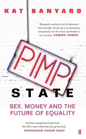 Pimp State Sex,  Money and the Future of Equality
