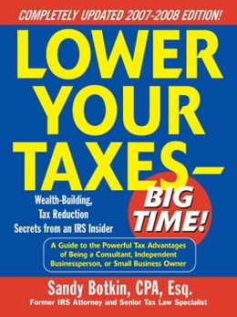 Book Lower Your Taxes - Big Time! 2007-2008 Edition by Botkin, Sandy