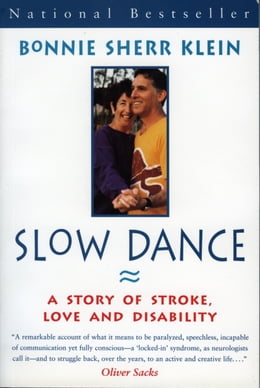 Book Slow Dance: A Story Of Stroke, Love And Disability by Bonnie Sherr Klein