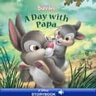 Disney Bunnies: A Day with Papa: A Disney Storybook with Audio
