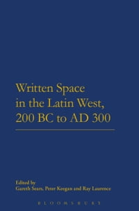 Written Space in the Latin West, 200 BC to AD 300