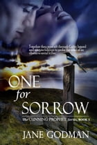 One For Sorrow: The Cunning Prophet Series, #1 by Jane Godman
