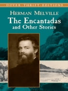 The Encantadas and Other Stories by Herman Melville