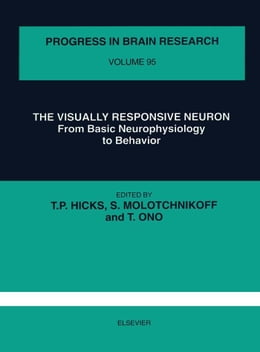 Book The Visually Responsive Neuron: From Basic Neurophysiology to Behavior by Hicks, T.P.