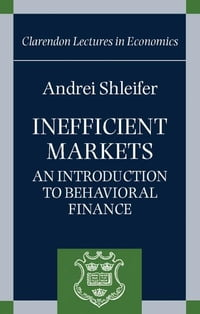 Inefficient Markets: An Introduction to Behavioural Finance