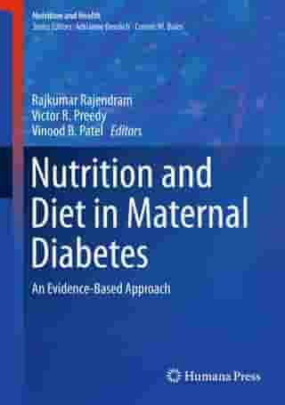 Nutrition and Diet in Maternal Diabetes: An Evidence-Based Approach