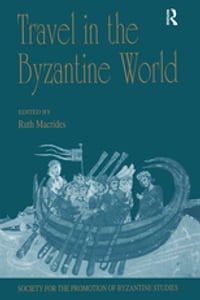 Travel in the Byzantine World