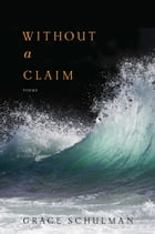 Without a Claim by Grace Schulman