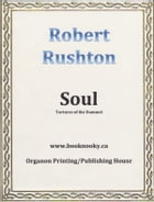 SOUL: The Tortures of the Damned by Robert Rushton