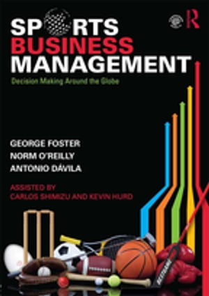 Sports Business Management Decision Making Around the Globe