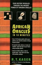 African Oracles in 10 Mi by Richard T Kaser