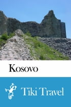 Kosovo Travel Guide - Tiki Travel by Tiki Travel
