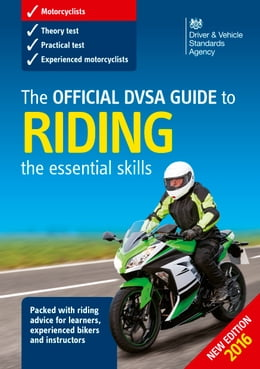 Book The Official DVSA Guide to Riding - the essential skills (3rd edition) by DVSA The Driver and Vehicle Standards Agency