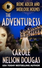 The Adventuress: A Novel of Suspense featuring Irene Adler and Sherlock Holmes by Carole Nelson Douglas
