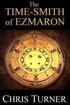 The Time-smith of Ezmaron by Chris Turner