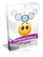 The Hypnosis Handbook by Anonymous