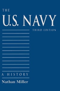 The U.S. Navy: A History, Third Edition