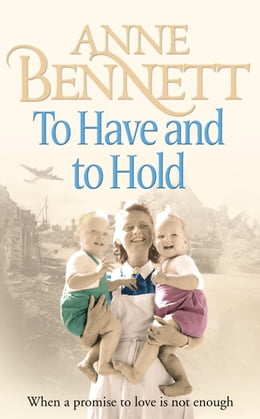 Book To Have and To Hold by Anne Bennett